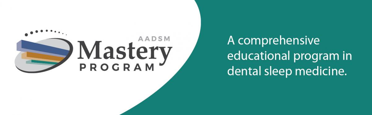 AADSM Mastery Program - A comprehensive educational program in dental sleep medicine\