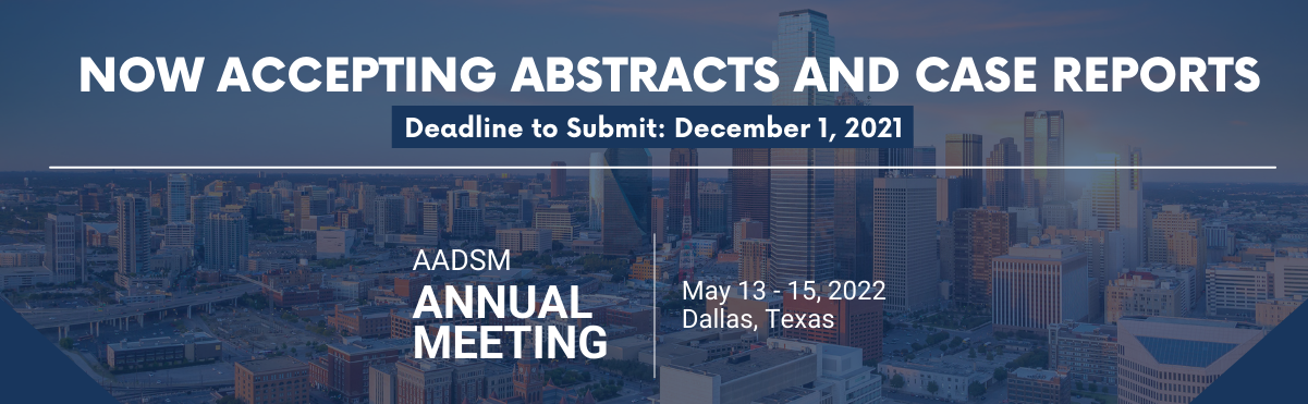 AADSM Now Accepting Abstract and Case Report Submissions for 2022 Annual Meeting