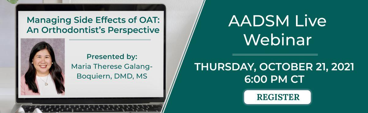 AADSM Live Webinar: Managing Side Effects of OAT - An Ortho's Perspective