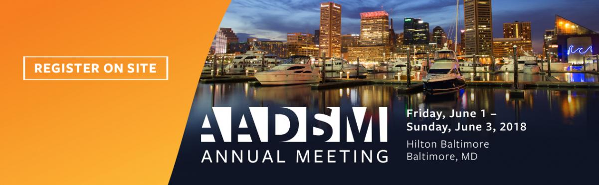 Register on Site for AADSM 2018 Annual Meeting