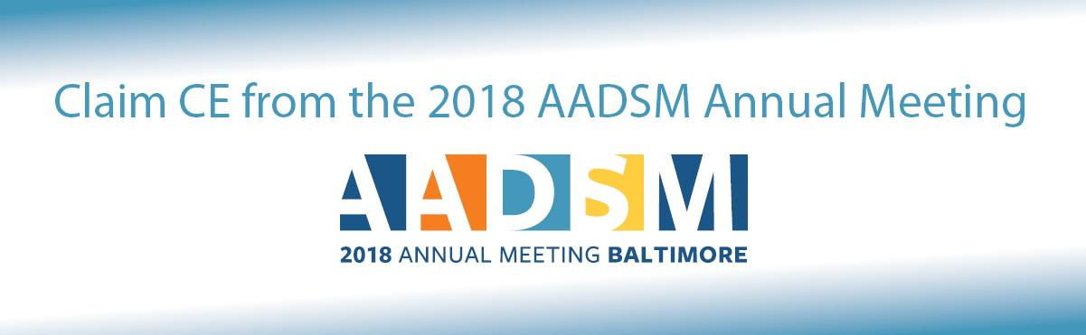 Claim CE from the 2018 AADSM Annual Meeting